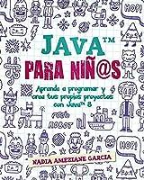 Java Para Niñ@s: Aprende A Programar Y Crea Tus