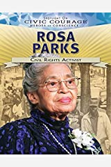 Rosa Parks: Civil Rights Activist (Spotlight on Civic Courage: Heroes of Conscience) Paperback