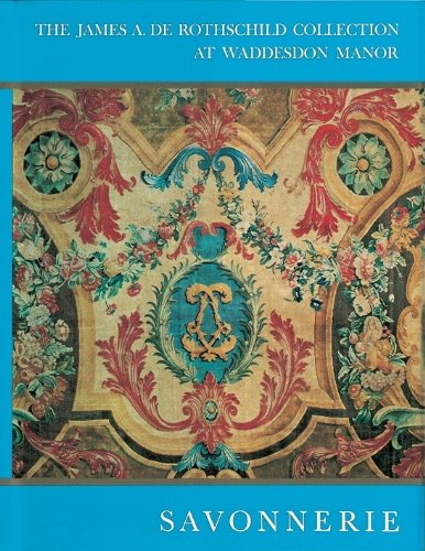 Collection Rothschild - Savonnerie: Its History- The Waddesdon Collection (The James A. Rothschild Collection at Waddesdon Manor)