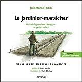 Jardinier-maraîcher (Le): Manuel d'agriculture biologique sur petite surface