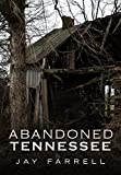 img - for Abandoned Tennessee (America Through Time) book / textbook / text book