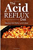 The Acid Reflux Diet - Acid Reflux Lunches, The Acid The Acid Reflux Diet, 1500305227