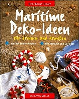 Maritime Deko Ideen Für Drinnen Und Draußen Amazonde Heidi Grund