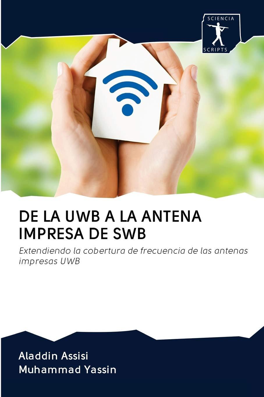 DE LA UWB A LA ANTENA IMPRESA DE SWB: Extendiendo la ...