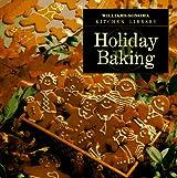 Holiday Baking (Williams Sonoma Kitchen Library)