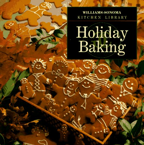 Holiday Baking (Williams Sonoma Kitchen Library) by Jeanne Thiel Kelley