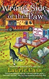 Wrong Side of the Paw <br>(A Bookmobile Cat Mystery)	 by  Laurie Cass in stock, buy online here