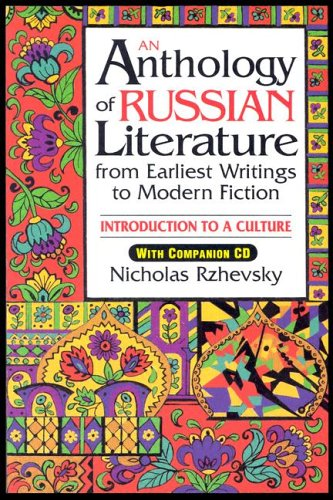 An Anthology of Russian Literature from Earliest Writings to Modern Fiction: Introduction to a Culture