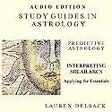 Interpreting Solar Arcs: Study Guides in Astrology: Predictive Astrology Audiobook by Lauren Delsack Narrated by Lauren Delsack