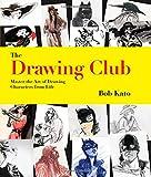 The Drawing Club Handbook, Bob Kato, 1592539114