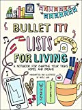 Bullet It! Lists for Living: A Notebook for