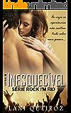 INESQUECÍVEL: Série Rock I'm Rio livro 4 (Portuguese Edition)