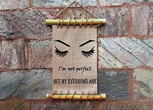 Amazon.com: Eyebrow Burlap Print, I'm Not Perfect But My
