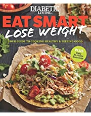 Diabetic Living Eat Smart, Lose Weight: Your Guide to Eat Right and Move More