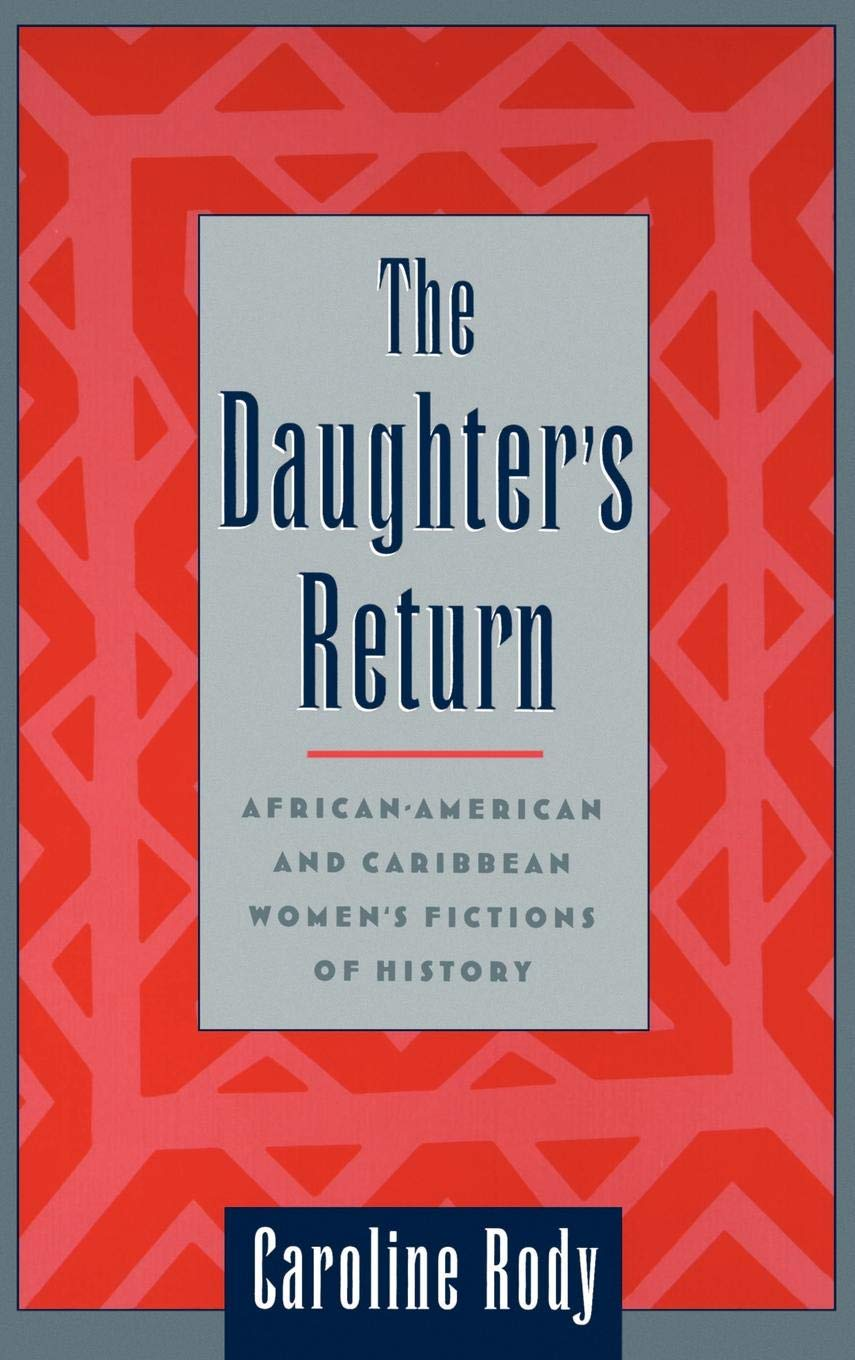 Download The Daughter's Return: African-American and Caribbean Women's Fictions of History ebook