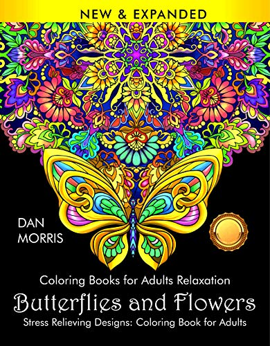 Pdf Crafts Coloring Books for Adults Relaxation: Butterflies and Flowers: Stress Relieving Designs: Coloring Book for Adults: (Volume 1 of Nature Coloring Books Series by Dan Morris)