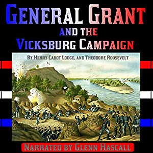 General Grant and the Vicksburg Campaign Audiobook
