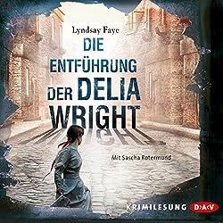 Die Entführung der Delia Wright (Timothy Wilde 2)