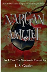 Nargan Amulet: Book Two: The Shaemaaie Chronicles (Volume 2) Paperback