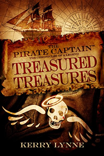 (The Pirate Captain, Treasured Treasures (The Pirate Captain, Chronicles of a Legend Book 3))