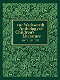 The Wadsworth Anthology of Children's Literature 6th Edition