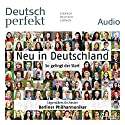 Deutsch perfekt Audio. 11/2015: Deutsch lernen Audio - Neu in Deutschland. So gelingt der Start Audiobook by  div. Narrated by  div.