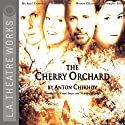 The Cherry Orchard Performance by Anton Chekhov Narrated by Marsha Mason,  full cast