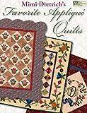 Mimi Dietrich's Favorite Applique Quilts, Mimi Dietrich, 1564776794