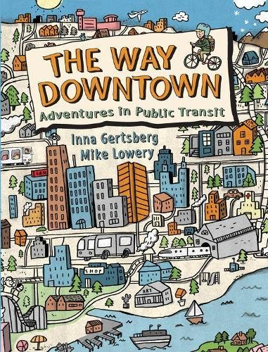 Download The Way Downtown: Adventures in Public Transit pdf epub