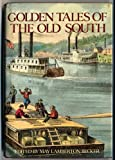 Golden Tales of the Old South, May L. Becker and Random House Value Publishing Staff, 0517467925