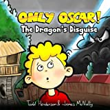 Only Oscar!: The Dragon's Disguise