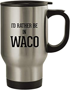 I'd Rather Be In WACO - Stainless Steel 14oz Travel Mug, Silver