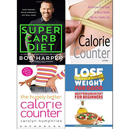 Super carb diet [hardcover], calorie counter, hugely better calorie counter and mediterranean diet for beginners 4 books collection set