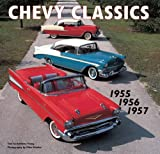 Chevy Classics: 1955 1956 1957