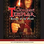 Keeper of the Grail: The Youngest Templar Trilogy, Book 1 | Michael P. Spradlin