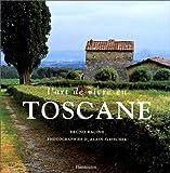 L'art de vivre en Toscane