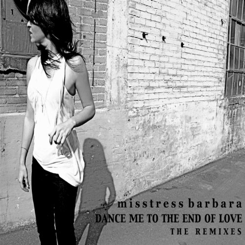 Dance Me To The End Of Love The Remixes (Love Me To The End Of Love)