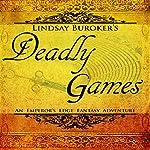 Deadly Games: The Emperor's Edge, Book 3 | Lindsay Buroker
