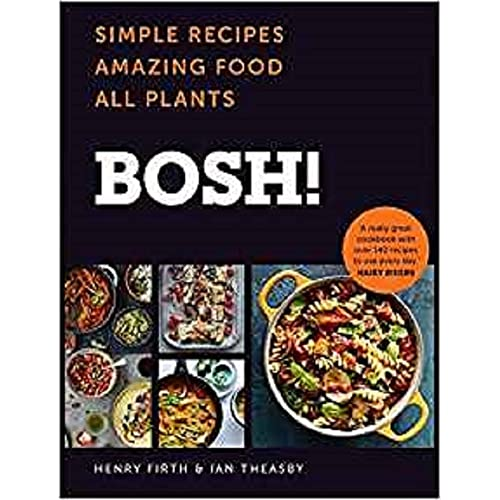 BOSH!: Simple Recipes. Amazing Food. All Plants. The Fastest-Selling Vegan Cookbook Ever: The Cookbook