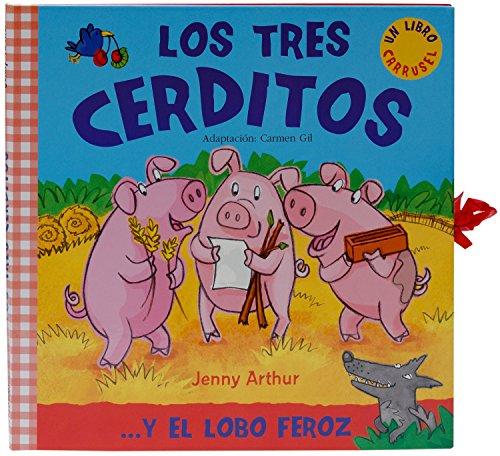 Los Tres Cerditos: . . . Y El Lobo Feroz (Spanish Edition)