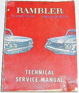 rambler technical service manual classic six v8 and ambassador v 8 rh amazon com 1960 Rambler Classic Rambler Marlin