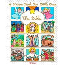 The Bible (A picture book for little ones)