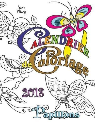 Livre Telecharger Calendrier De Coloriage 2018 Papillons De Anna
