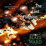 The Last Flagship: The Science Officer, Book 6 | Blaze Ward
