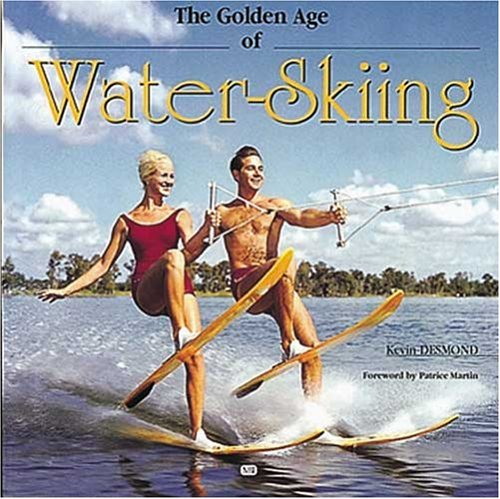 The Golden Age of Waterskiing ebook