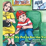 I Took My Pet to See the Vet, Fred E. Bear, 1438901534