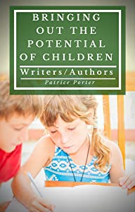 Bringing Out the Potential of Children. Writers/Authors