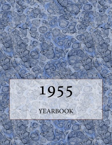 The 1955 Yearbook: Interesting facts from 1955 including 30 original newspaper front pages - Perfect 60th birthday or anniversary present! pdf epub