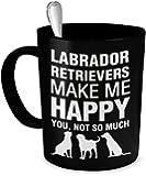 Labrador Retriever Mug - Labrador Retrievers Make Me Happy - Labrador Retriever Gifts - Labrador Retriever Accessories
