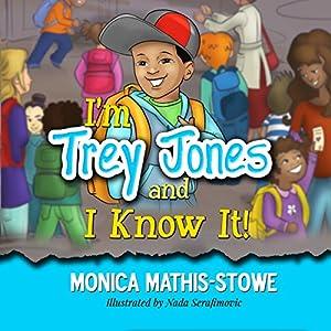 I'm Trey Jones and I Know It! Audiobook